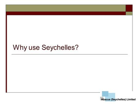 Why use Seychelles? @vca 2004 all rights reserved.
