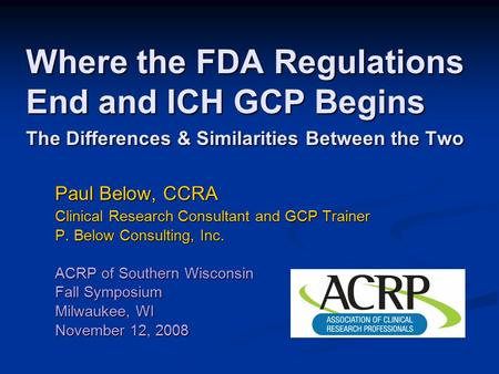 Paul Below, CCRA Clinical Research Consultant and GCP Trainer