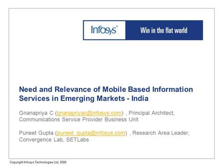 Need and Relevance <strong>of</strong> Mobile Based Information Services in Emerging Markets - India Gnanapriya C Principal