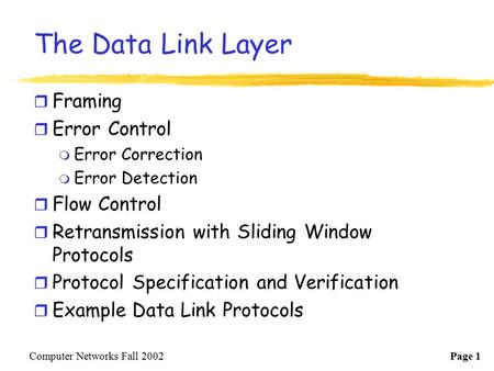The Data Link Layer Framing Error Control Flow Control