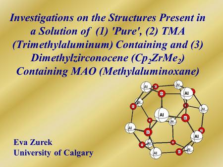 Investigations on the Structures Present in a Solution of (1) 'Pure', (2) TMA (Trimethylaluminum) Containing and (3) Dimethylzirconocene (Cp 2 ZrMe 2 )