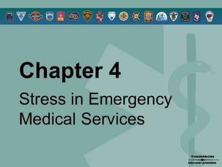 Chapter 4 Stress in Emergency Medical Services. © 2005 by Thomson Delmar Learning,a part of The Thomson Corporation. All Rights Reserved 2 Overview 