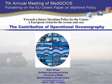 The Contribution of Operational Oceanography Towards a future Maritime Policy for the Union: A European vision for the oceans and seas The Contribution.