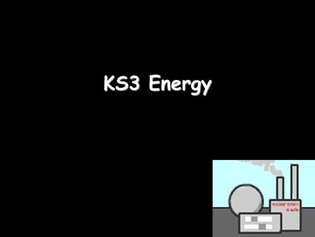 KS3 Energy. The ULTIMATE energy source The sun is the ultimate source of all our energy. For example, we often get energy from beef: BEEF comes from COWS,