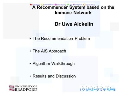 Click to edit master text Click to edit Master text styles Second level Third level Fourth level Fifth level Artificial Immune Systems Dr Uwe Aickelin.