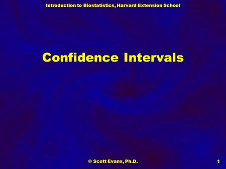 Confidence Intervals © Scott Evans, Ph.D..