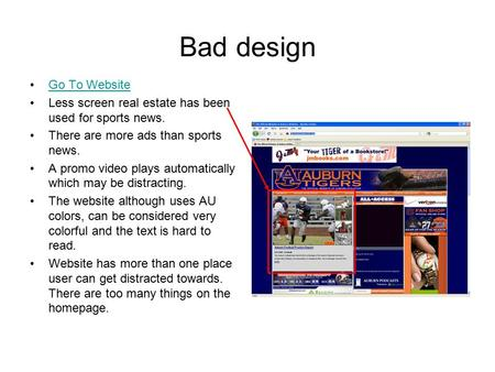Bad design Go To Website Less screen real estate has been used for sports news. There are more ads than sports news. A promo video plays automatically.
