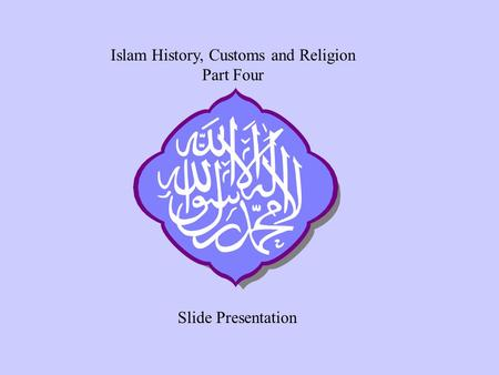 Islam History, Customs and <strong>Religion</strong> Part Four