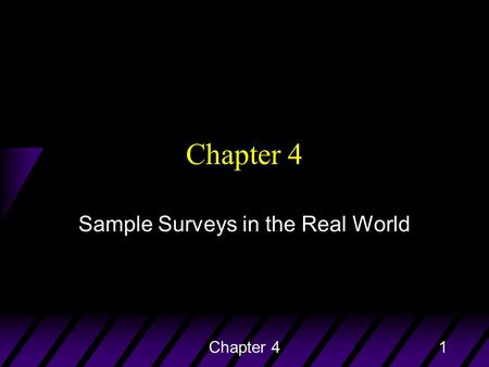 Chapter 41 Sample Surveys in the Real World. Chapter 42 Thought Question When surveying students on their opinions on their professor's teaching methods,
