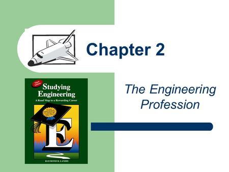 Chapter 2 The Engineering Profession. Chapter Overview What is Engineering? The Engineering Process Greatest Engineering Achievements of the 20 th Century.
