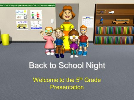 Back to School Night Welcome to the 5 th Grade Presentation.