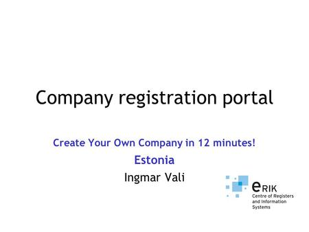 Company registration portal Create Your Own Company in 12 minutes! Estonia Ingmar Vali.