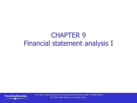 CHAPTER 9 Financial statement analysis I. Contents  The purpose of analysis  Traditional analysis  Tools of analysis  Analysing financial statements.