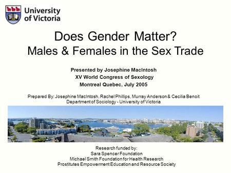 Presented by Josephine MacIntosh XV World Congress of Sexology Montreal Quebec, July 2005 Prepared By: Josephine MacIntosh, Rachel Phillips, Murray Anderson.