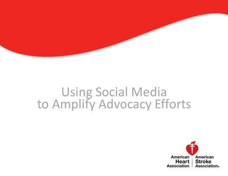 1 Using Social Media to Amplify Advocacy Efforts 1.