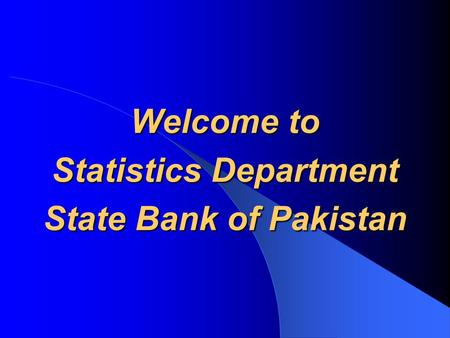 Welcome to Statistics Department State Bank of Pakistan.