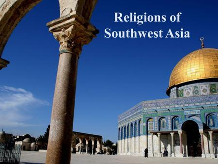 Religions of Southwest Asia