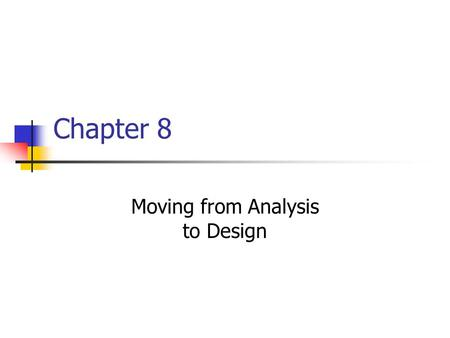 Moving from Analysis to Design