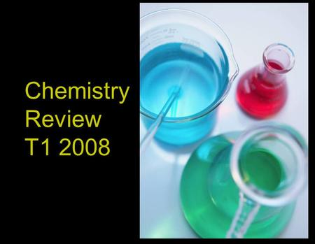 Chem Review T1 2008 by H Graham BSc PGCE 1 Chemistry Review T1 2008.