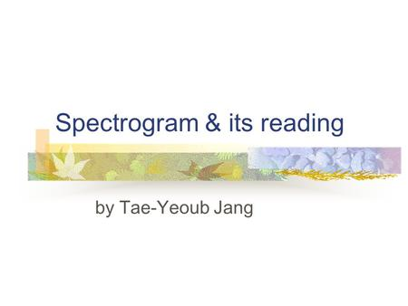 Spectrogram & its reading