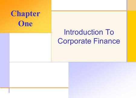 © 2003 The McGraw-Hill Companies, Inc. All rights reserved. Introduction To Corporate Finance Chapter One.
