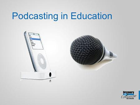 Podcasting in Education Why go Podcasting? Educational Uses of Podcasts Sound Seeing Tours Daily Reporter Student Almanac Process Streams Study Guides.