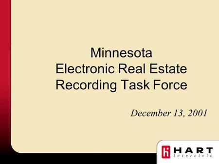 Minnesota Electronic Real Estate Recording Task Force December 13, 2001.