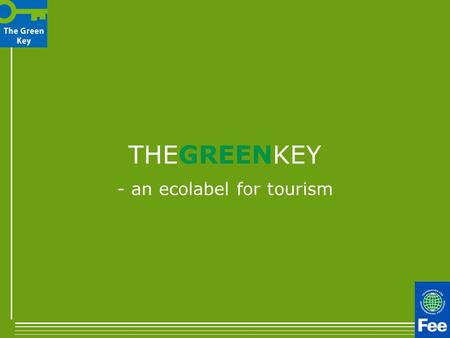 THEGREENKEY - an ecolabel for tourism. We are many things.