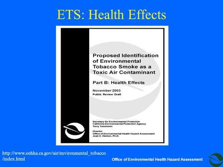 Office of Environmental Health Hazard Assessment ETS: Health Effects  /index.html.