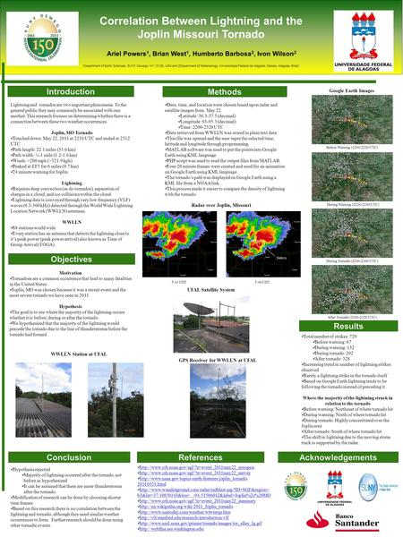 Correlation Between Lightning and the Joplin Missouri Tornado Ariel Powers 1, Brian West 1, Humberto Barbosa 2, Ivon Wilson 2 1 1Department of Earth Sciences,