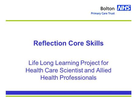 Reflection Core Skills Life Long Learning Project for Health Care Scientist and Allied Health Professionals.