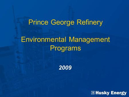 Prince George Refinery Environmental Management Programs 2009.