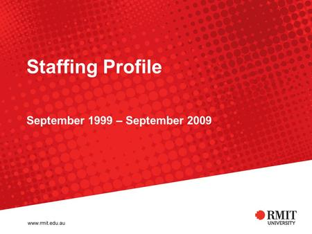 Staffing Profile September 1999 – September 2009.