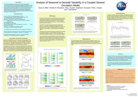Analysis of Seasonal to Decadal Variability in a Coupled General Circulation Model Sonya K. Miller 1, Michele M. Rienecker 2, Max J. Suarez 2, Siegfried.