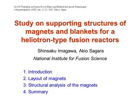 Study on supporting structures of magnets and blankets for a heliotron-type fusion reactors Study on supporting structures of magnets and blankets for.