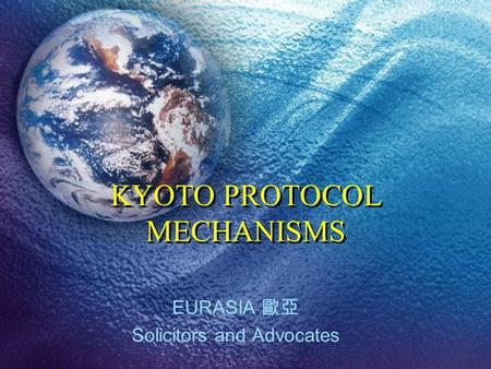 KYOTO PROTOCOL MECHANISMS EURASIA 歐亞 Solicitors and Advocates.