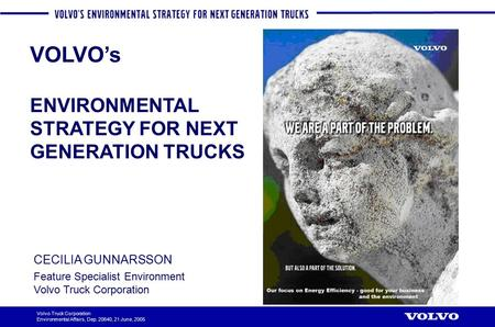 VOLVO's ENVIRONMENTAL STRATEGY FOR NEXT GENERATION TRUCKS