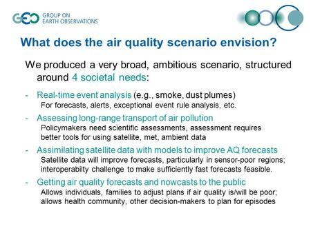 What does the air quality scenario envision? We produced a very broad, ambitious scenario, structured around 4 societal needs: -Real-time event analysis.