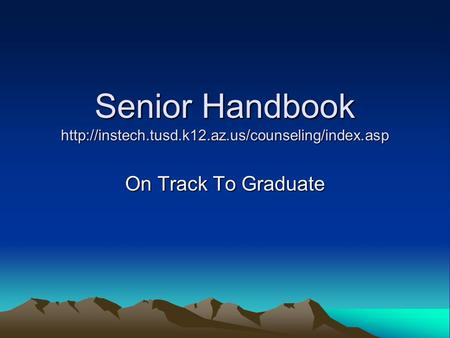 Senior Handbook  On Track To Graduate.