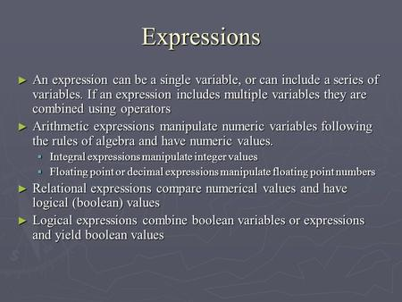 Expressions ► An expression can be a single variable, or can include a series of variables. If an expression includes multiple variables they are combined.
