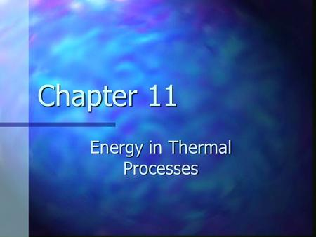 Chapter 11 Energy in Thermal Processes. Graph of Ice to Steam.