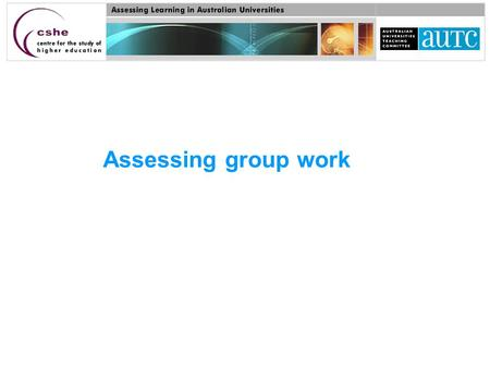 Assessing group work. Group work, under proper conditions, encourages peer learning and peer support and many studies validate the efficacy of peer learning.