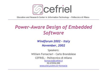 Education and Research Center in Information <strong>Technology</strong> – Politecnico di Milano Power-Aware Design of <strong>Embedded</strong> Software Windforum 2002 – Italy November,