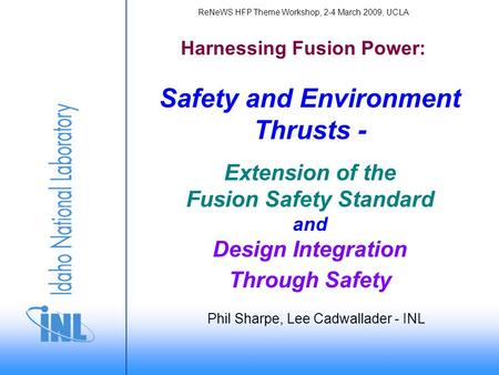Safety and Environment Thrusts - Extension of the Fusion Safety Standard and Design Integration Through Safety Harnessing Fusion Power: ReNeWS HFP Theme.