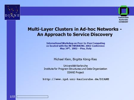 DIANE Project Michael Klein, Birgitta König-Ries  Multi-Layer Clusters in Ad-hoc Networks - An Approach to Service.