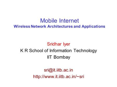 Mobile Internet <strong>Wireless</strong> <strong>Network</strong> Architectures and Applications