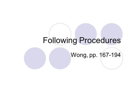 Following Procedures Wong, pp. 167-194. Discipline vs. Procedures Discipline  How students behave  Penalties and rewards Procedures  How things are.