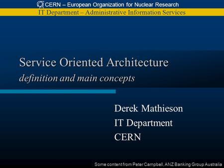 CERN – European Organization for Nuclear Research IT Department – Administrative Information Services Service Oriented Architecture definition and main.