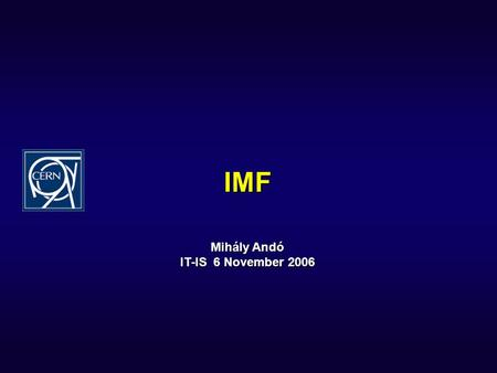 IMF Mihály Andó IT-IS 6 November 2006. Mihály Andó 2 / 11 6 November 2006 What is IMF? ­ Intelligent Message Filter ­ provides server-side message filtering,