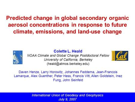 Predicted change in global secondary organic aerosol concentrations in response to future climate, emissions, and land-use change Colette L. Heald NOAA.